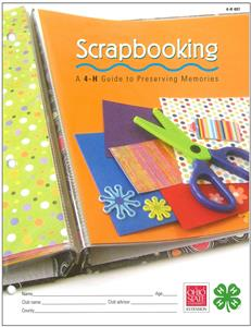 4-H Scrapbooking - A Guide to Preserving Memories 4H497