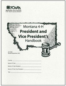 4-H Montana 4-H President and Vice President's Handbook 5244