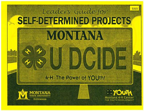 4-H Leader's Guide for Self Determined Projects 5315