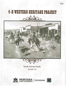 4-H Western Heritage Project Youth Activity Guide Levels 1-3 5332