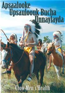 Apsaalooke Upsauloouk Bucha Unnaylayda - Crow Men's Health DVD009