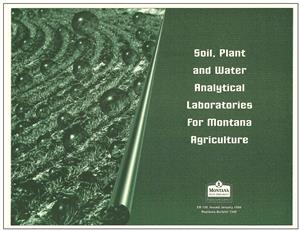 Soil, Plant & Water Analytical Laboratories for Montana Agriculture EB0150