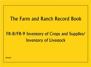FR8/FR9 - Farm and Ranch Record Book - Inventory of Crops and Supplies/Inventory of Livestock 2P002K