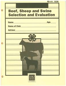 4-H Beef, Sheep and Swine Selection and Evaluation 4H103R