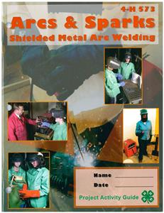 4-H Arcs & Sparks: Shielded Metal Arc Welding 4H573
