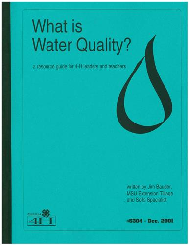 4-H What is Water Quality? 5304