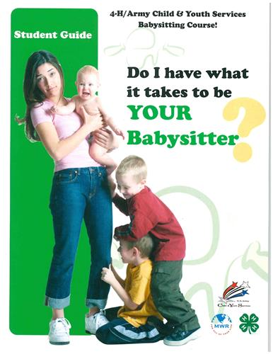 4-H Do I have what it takes to be YOUR Babysitter - Student Guide 5318