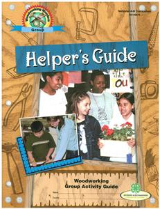 4-H Woodworking Group Activity Helper's Guide BU6879