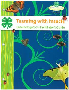 4-H Teaming with Insects Facilitator's Guide BU8443