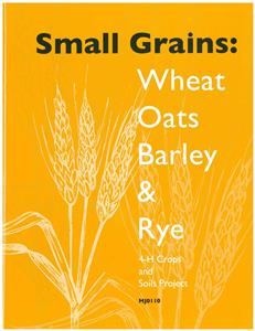 4-H Small Grains: Wheat Oats Barley & Rye MJ0110