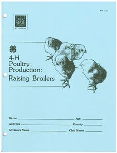 4-H Poultry Production: Raising Broilers OH152