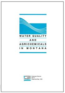 Water Quality and Agrichemicals in Montana EB0051