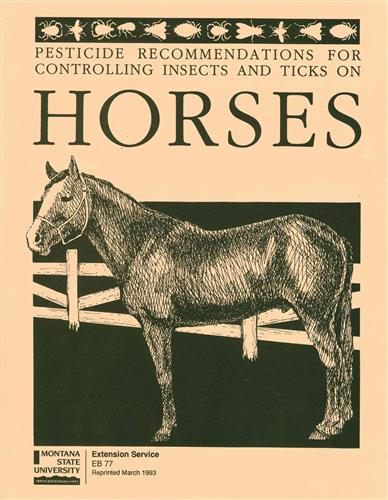 Pesticide Recommendations for Controlling Insects and Ticks on Horses EB0077