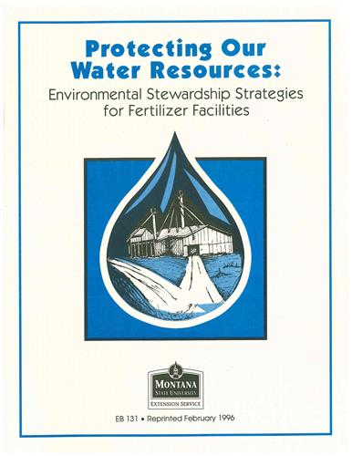 Protecting Our Water Resources: Environmental Stewardship Strategies for Fertilizer Facilities EB0131