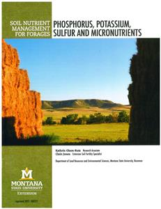 Soil Nutrient Management For Forages: Phosphorus, Potassium, Sulfur and Micronutrients EB0217-COPY