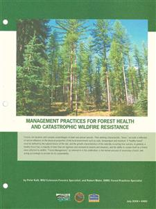 Management Practices for Forest Health and Catastrophic Wildfire Resistance 4480
