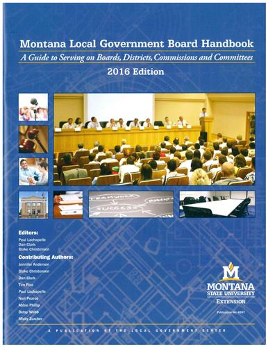 Montana Local Government Board Handbook: A Guide to Serving on Boards, Districts, Commissions and Committees 4597
